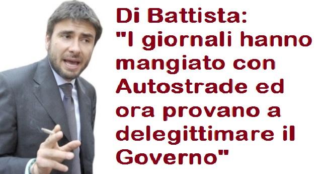 """L'accusa di Di Battista: """"I giornali hanno mangiato con Autostrade ed ora provano a delegittimare il Governo"""""""