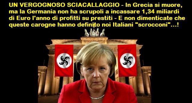 """UN VERGOGNOSO SCIACALLAGGIO – In Grecia si muore, ma la Germania non ha scrupoli a incassare 1,34 miliardi di Euro l'anno di profitti sui prestiti – E non dimenticate che queste carogne hanno definito noi Italiani """"scrocconi""""…!"""
