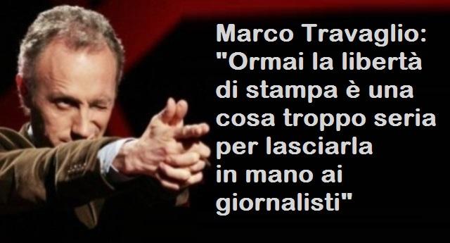"""Marco Travaglio: """"Ormai la libertà di stampa è una cosa troppo seria per lasciarla in mano ai giornalisti"""""""