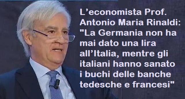 """L'economista Prof. Antonio Maria Rinaldi: """"La Germania non ha mai dato una lira all'Italia, mentre gli italiani hanno sanato i buchi delle banche tedesche e francesi"""""""