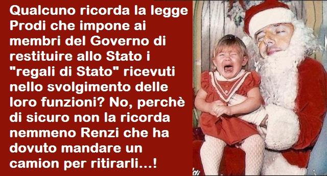 """Qualcuno ricorda la legge Prodi che impone ai membri del Governo di restituire allo Stato i """"regali di Stato"""" ricevuti nello svolgimento delle loro funzioni? No, perchè di sicuro non la ricorda nemmeno Renzi che ha dovuto mandare un camion per ritirarli…!"""