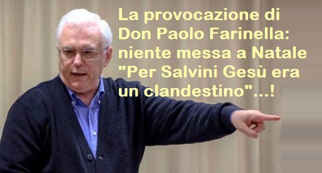 Un parroco di Genova, Don Paolo Farinella, si schiera con Salvini: niente messa a Natale, Gesù era un clandestino…!