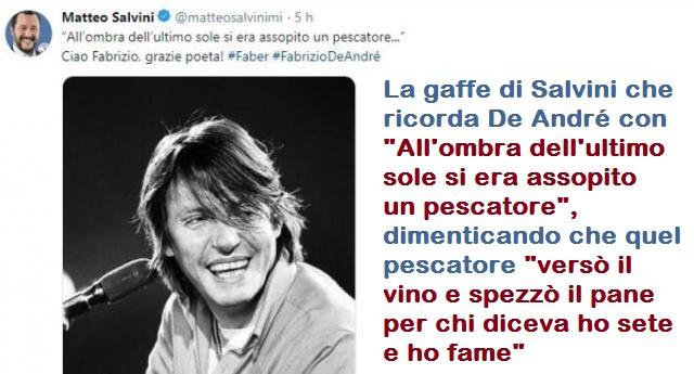 """La gaffe di Salvini che ricorda De André con """"All'ombra dell'ultimo sole si era assopito un pescatore"""", dimenticando che quel pescatore """"versò il vino e spezzò il pane per chi diceva ho sete e ho fame"""""""