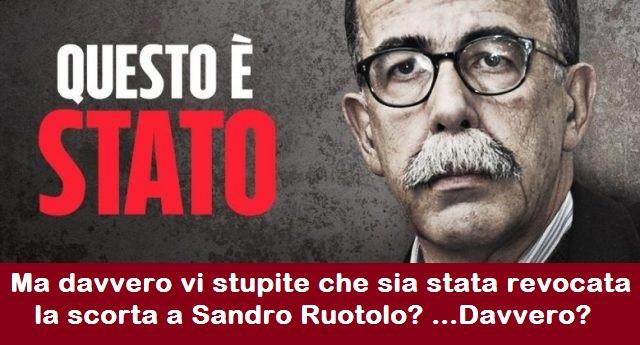 Ma davvero vi stupite che sia stata revocata la scorta a Sandro Ruotolo? Davvero?