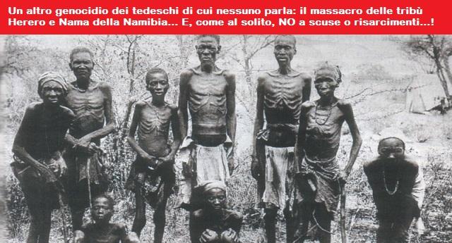 """Un altro genocidio dei tedeschi di cui nessuno parla: l'inumano massacro delle tribù Herero e Nama della Namibia… E, come da prassi, anche in questo caso Berlino ha riconosciuto la """"responsabilità morale"""", ma si è girata dall'altra parte alle richieste di risarcimento…!"""