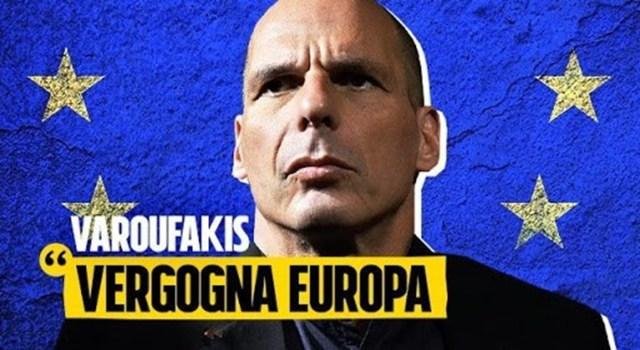 """Yanis Varoufakis: """"L'Unione Europea non merita di sopravvivere – Un'Europa guidata da leader anti-europei che portano avanti politiche idiote di cui dovrebbero vergognarsi"""""""