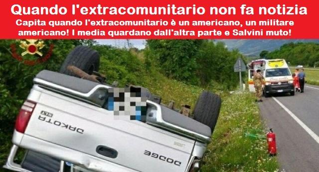 Come si censurano le notizie – Extracomunitario a folle velocità su di un suv investe e uccide una donna friulana… Notizia da prima pagina, Salvini, che stenta a nascondere l'erezione, pontifica sul web… Ma niente, l'extracomunitario è americano, un militare americano. E allora SILENZIO…!